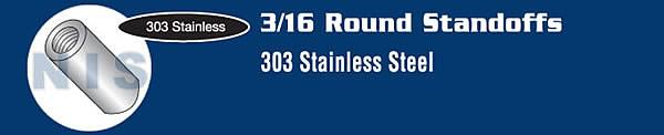 3/16 Round Standoff Stainless Steel